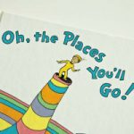 Oh the Places You Will Go!!!